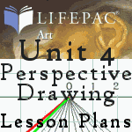 Lifepacs Elective Art Unit 4 Lesson Plans - Unit four is about perspective drawing and this article is about unit four.