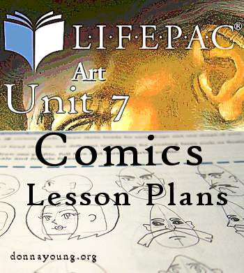 AOP Art Electives, Unit 7 Comics- This article is a home-ed teacher's perspective (Donna Young's) on the  curriculum Unit 7 Comics. Supply lists, scheduling suggestions & DOC files, and time estimates are included.